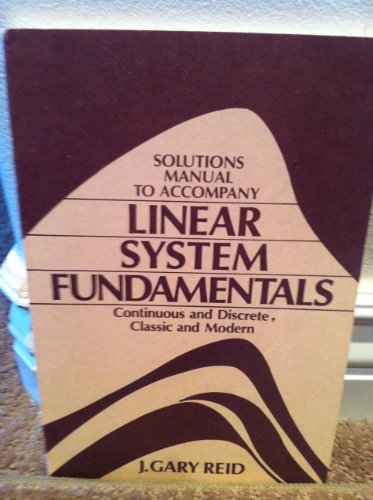 9780070518094: Solutions manual to accompany Linear system fundamentals: Continuous and discrete, classic and modern