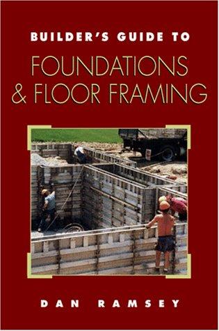 9780070518148: Builder's Guide to Foundations and Floor Framing (Builder's Guide) (Builders Guide Series)
