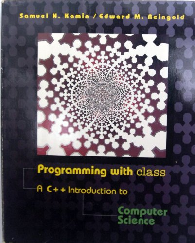9780070518339: Programming With Class: Introduction To Computer Science With C++