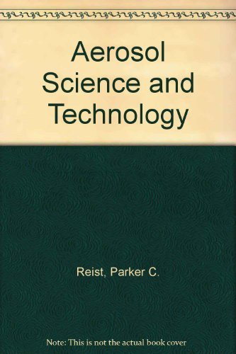 Aerosol Science and Technology: Reist, Parker C.