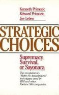 9780070519268: Strategic Choices: Supremacy, Survival, or Sayonara