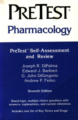Pharmacology: Pretest Self-Assessment and Review (Pretest Series): Dipalma, Joseph R.,