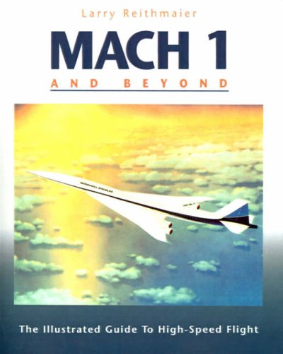 9780070520219: Mach 1 and Beyond: The Illustrated Guide to High-Speed Flight (Aviation)