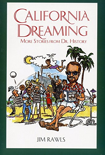 California Dreaming: More Stories from Dr. History: Jim Rawls, Leonard