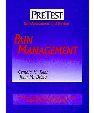 Pain Management: PreTest® Self-Assessment and Review: Cynthia H. Kahn;