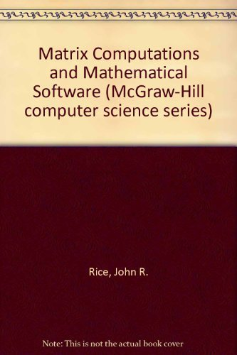 Matrix Computations and Mathematical Software (McGraw-Hill computer: Rice, John R.
