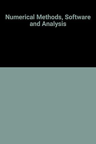 Numerical Methods, Software, and Analysis: IMSL Reference Edition: Rice, John R.