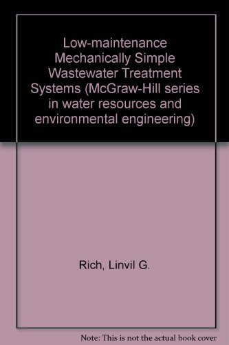 9780070522527: Low-maintenance Mechanically Simple Wastewater Treatment Systems (McGraw-Hill series in water resources and environmental engineering)