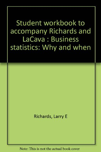 9780070522756: Student workbook to accompany Richards and LaCava : Business statistics: Why and when