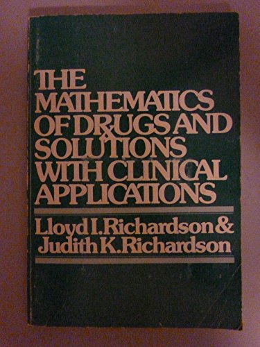 9780070523098: The mathematics of drugs and solutions with clinical applications