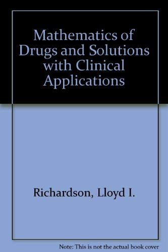 9780070523111: Mathematics of Drugs and Solutions with Clinical Applications