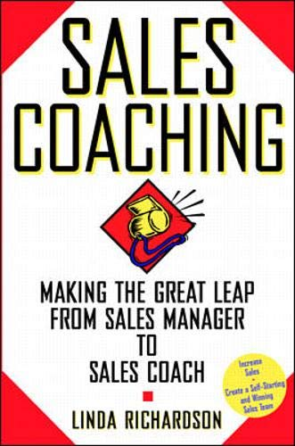 9780070523821: Sales Coaching: Making the Great Leap from Sales Manager to Sales Coach
