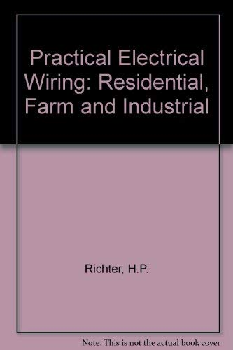 9780070523852: Practical electrical wiring; residential, farm, and industrial