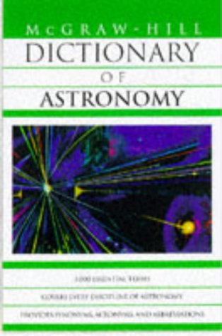 9780070524347: McGraw-Hill Dictionary of Astronomy