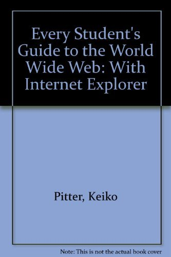 9780070524910: Every Student's Guide to the World Wide Web: With Internet Explorer