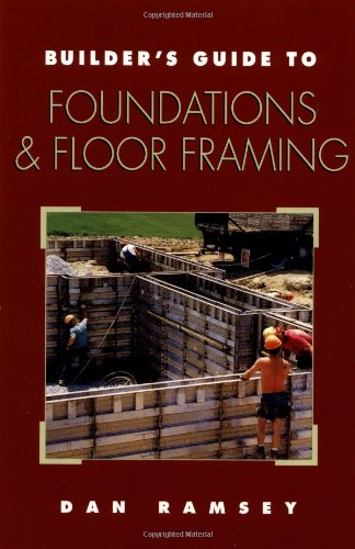 9780070525528: Builder's Guide to Foundations and Floor Framing