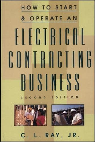 How to Start and Operate an Electrical Contracting Business (9780070526211) by Charles L. Ray Jr.