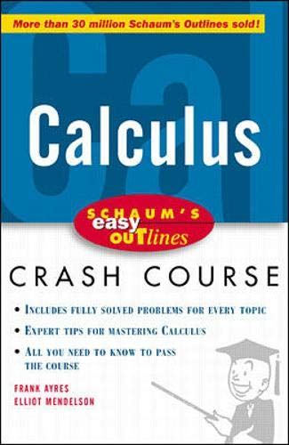 9780070527102: Schaum's Easy Outline of Calculus: Based on Schaum's Outline of Differential and Integral Calculus (Schaum's Easy Outlines)