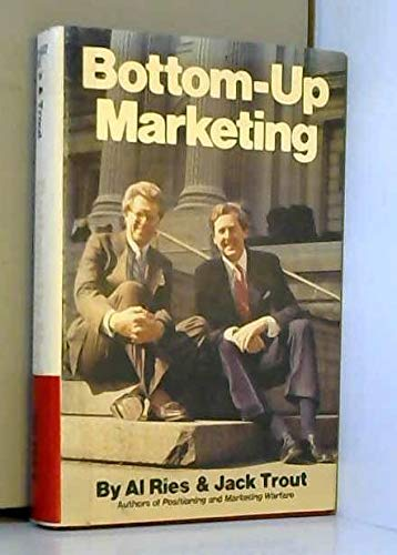 9780070527331: Bottom-Up Marketing