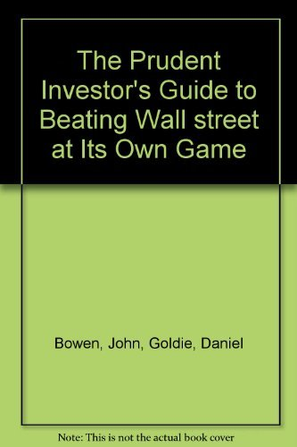 9780070527812: The Prudent Investor's Guide to Beating Wall street at Its Own Game