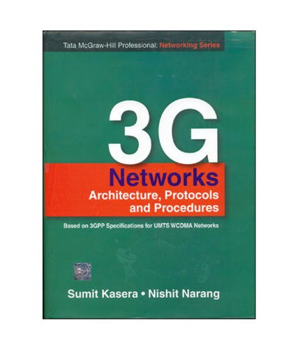 3G Networks: Architecture, Protocols and Procedures: Nishit Narang,Sumit Kasera