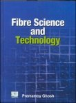 Fibre Science And Technology: Premamoy Ghosh