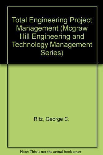9780070529663: Total Engineering Project Management (Mcgraw Hill Engineering and Technology Management Series)