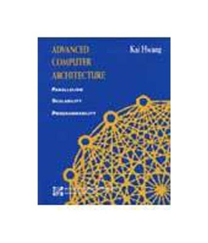 9780070530706: Advanced Computer Architecture: Parallelism, Scalability, Programmability