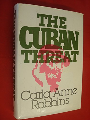 The Cuban Threat: Robbins, Carla Anne