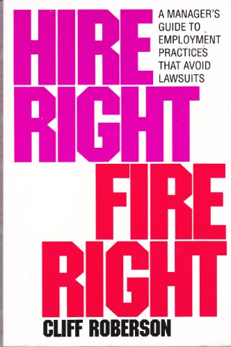 9780070531154: Hire Right Fire Right: A Manager's Guide to Employment Practices That Avoid Lawsuits