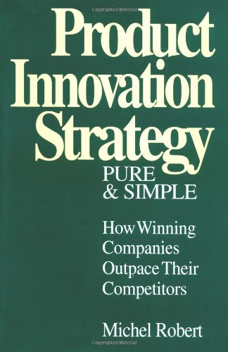 9780070531321: Product Innovation Strategy, Pure and Simple: How Winning Companies Outpace Their Competitors