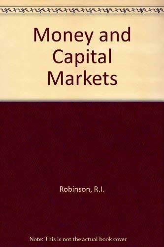 Money and Capital Markets: Roland I Robinson