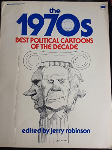 9780070532816: The 1970's: Best Political Cartoons of the Decade