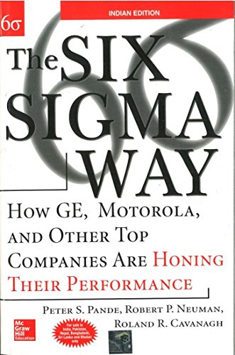 The Six Sigma Way: How GE, Motorola, and Other Top Companies are Honing Their Performance: Peter S....