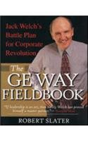 9780070533233: The Ge Way Fieldbook : Jack Welch's Battle Plan For Corporate Revolution