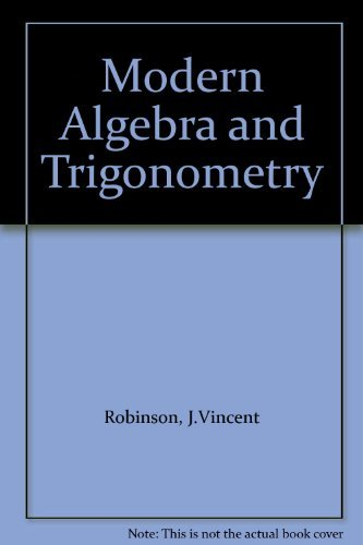 Modern Algebra and Trigonometry: J.Vincent Robinson