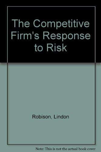 The Competitive Firm's Response to Risk (9780070533424) by Robison, Lindon J.; Barry, Peter J.