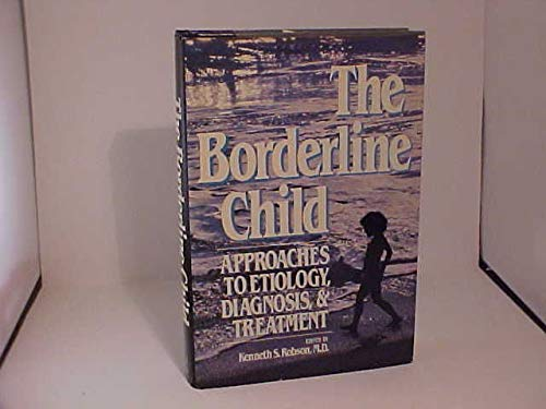 9780070533462: The Borderline Child: Approaches to Etiology, Diagnosis, and Treatment