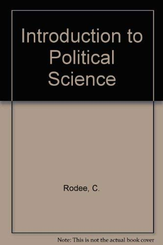 Introduction to Political Science: Rodee, C.