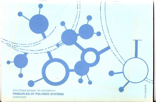 9780070533813: Solutions Manual to Accompany Principles of Polymer Systems