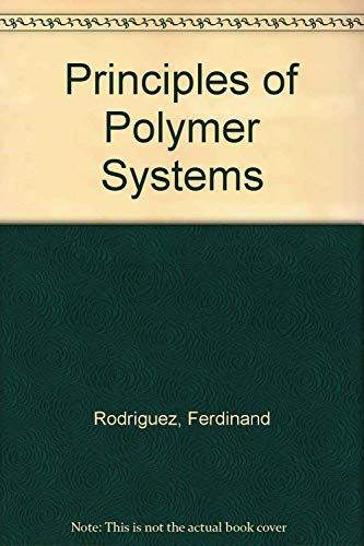 Principles of Polymer Systems (Byte Book): Ferdinand Rodriguez