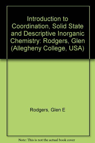 9780070533844: Introduction to Coordination, Solid State and Descriptive Inorganic Chemistry: Rodgers, Glen (Allegheny College, USA)