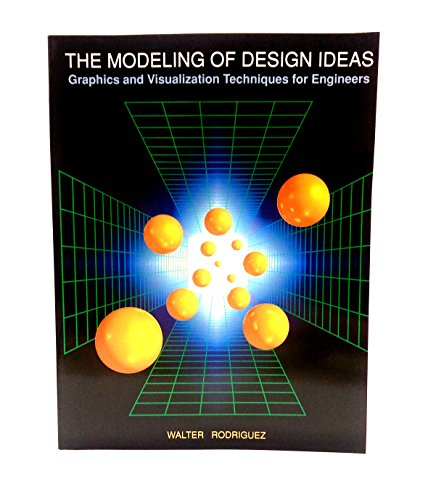 9780070533943: The Modeling of Design Ideas: Graphics and Visualization Techniques for Engineers