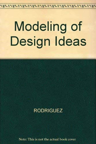 The Modeling of Design Ideas: Graphics and: Walter Rodriguez