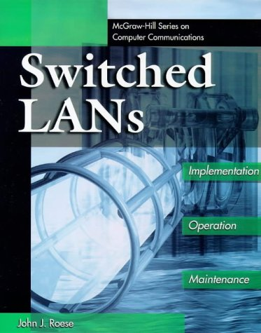 9780070534131: Switched Lans: Implementation, Operation, Maintenance (Mcgraw-Hill Series on Computer Communications)