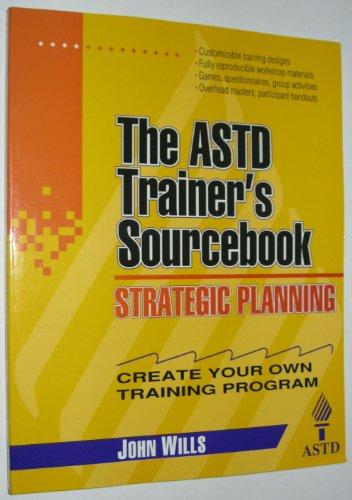 9780070534421: Strategic Planning: The ASTD Trainer's Sourcebook