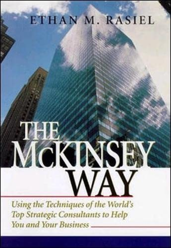 9780070534483: The McKinsey Way: Using the Techniques of the World's Top Strategic Consultants to Help You and Your Business
