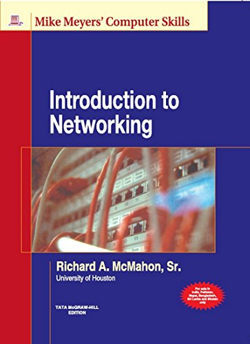 Introduction to Networking (Mike Meyer`s Computer Skills): Richard A. McMahon