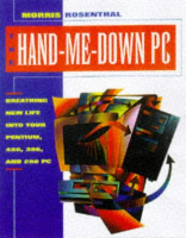 9780070535237: Hand-me-down PC: Breathing New Life into Your Pentium 486, 386 and 286PC