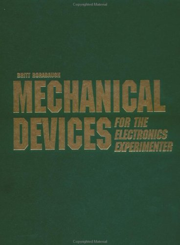 Mechanical Devices for the Electronics Experimenter: C. Britton Rorabaugh